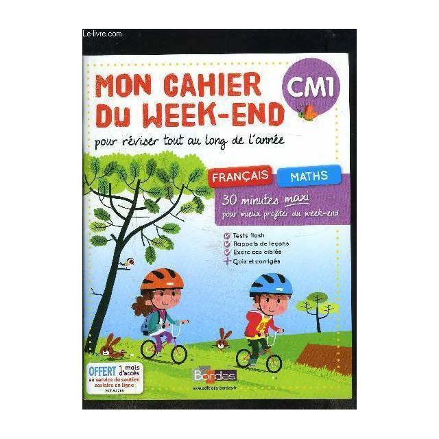 Mon Cahier Du Week End Cm1 Pour Reviser Tout Au Long De L Annee Francais Maths