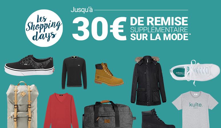 SHOPPING DAYS - Jusqu'à 30€ de remise supplémentaire sur la mode* !
