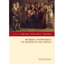 Editions Mardaga - Librairie, Papeterie, Dvd. Colas D Getreau F Haine M Musique, Esthetique Et Societe Au Xixeme Siecle Historique Soldes