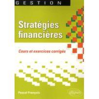 Ellipses Marketing - Strategies Financieres Cours Et Exercices Corriges