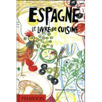 Phaidon - Espagne ; le livre de cuisine