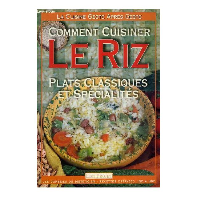 Editprojet Comment Cuisiner Le Riz Plats Classiques Et