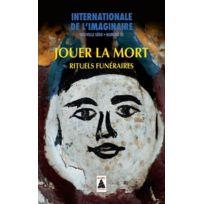 Actes Sud - Babel ; Internationale De L'Imaginaire N.30 ; Jouer La Mort ; Rituels Funéraires