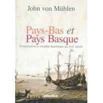 Atlantica - Pays-Bas / Pays Basque au Xvii siècle ; coopération et rivalité maritimes au Xvii siècle