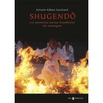 De L'EVEIL - Shugendo ; les mystérieux moines bouddhistes des montagnes