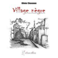 Arhsens - village nègre ; les sourds ne s'entendent bien qu'entre eux