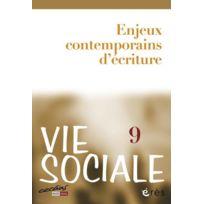 Eres - revue vie sociale N.9 ; enjeux contemporains d'écriture