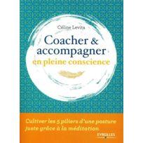 Eyrolles - Coacher et accompagner en pleine conscience