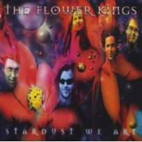 - The Flower Kings - Stardust we are