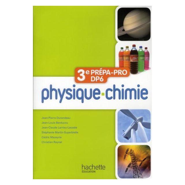 Physique Chimie 3eme Prepa Pro Dp6 Livre De L Eleve Edition 2012