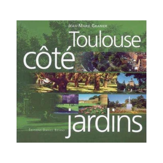 Daniel Briand - Toulouse côté jardins