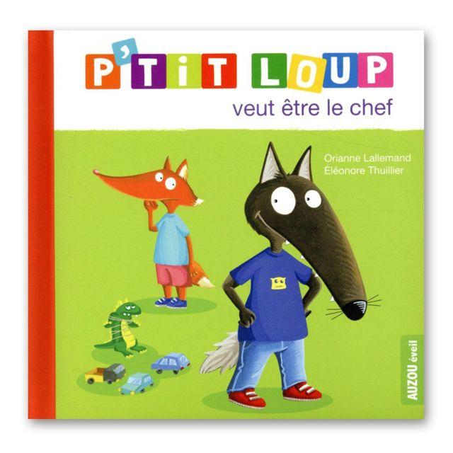 Livre D Eveil P Tit Loup Veut Etre Le Chef