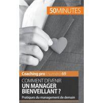 50 Minutes - comment devenir un manager bienveillant ? pratiques du management de demain