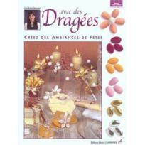 Editions Carpentier - Avec Des Dragees Creez Des Ambiances De Fetes