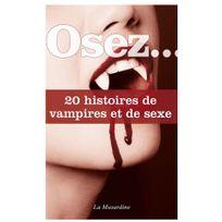 La Musardine - Osez 20 histoires de vampires et de sexes