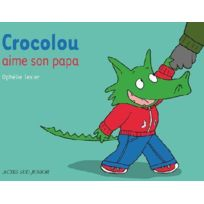 Actes Sud Junior - Crocolou aime son papa