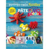 Inedite - petites créa faciles ; pâte fimo kids ; 60 modèles originaux pour des enfants heureux même quand il pleut