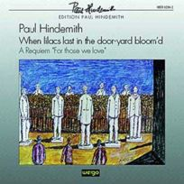 Wergo - Paul Hindemith - When Lilacs last in the Dooryard Bloomed, A Requiem for those we love