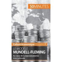 50 Minutes - le modèle Mundell-Fleming ; au coeur de la macroéconomie internationale