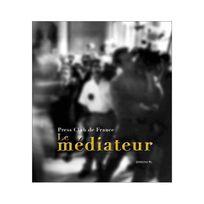 Pc - Press Club de France : Le Médiateur