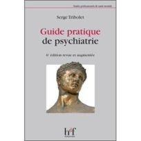 Heures De France - guide pratique de psychiatrie 6e édition