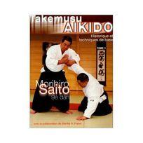 Budo - Takemusu Aikido, tome 1 : Historique et techniques de base