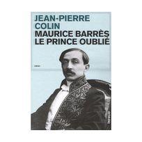 Infolio - Maurice Barrès : Le Prince oublié