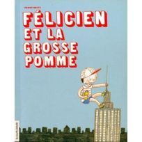 Courte Echelle - Félicien et la grosse pomme