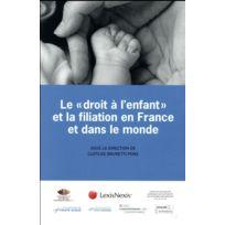Lexisnexis - le droit à l'enfant et la filiation en France et dans le monde