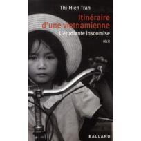 Balland - itinéraires d'une vietnamienne ; l'étudiante insoumise