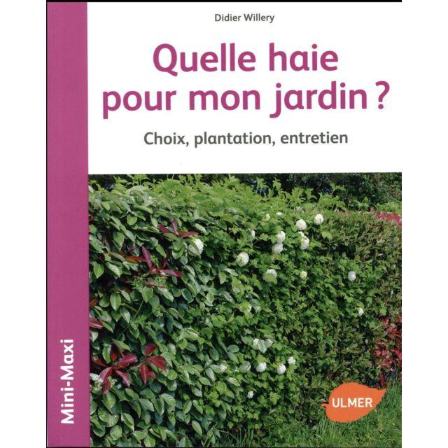 Eugen Ulmer - quelle haie pour mon jardin ? choix, plantation ...
