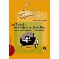 Mes Cahiers De Lecture - le travail : une valeur à réhabiliter, revaloriser ? réévaluer ? reconsidérer
