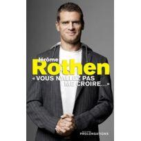 """Editions l'Equipe - Jérome Rothen - """" Vous n'allez pas me croire"""