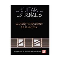 Melbay - Guitar Journals - Mastering The Fingerboard: The Reading Book Mel Bay'S Guitar Journals