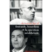 La Decouverte - Foucault, Bourdieu et la question néolibérale