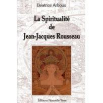 Nouvelle Terre - la spiritualité de Jean-Jacques Rousseau
