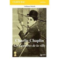 Atlande Editions - Charlie Chaplin ; les lumières de la ville