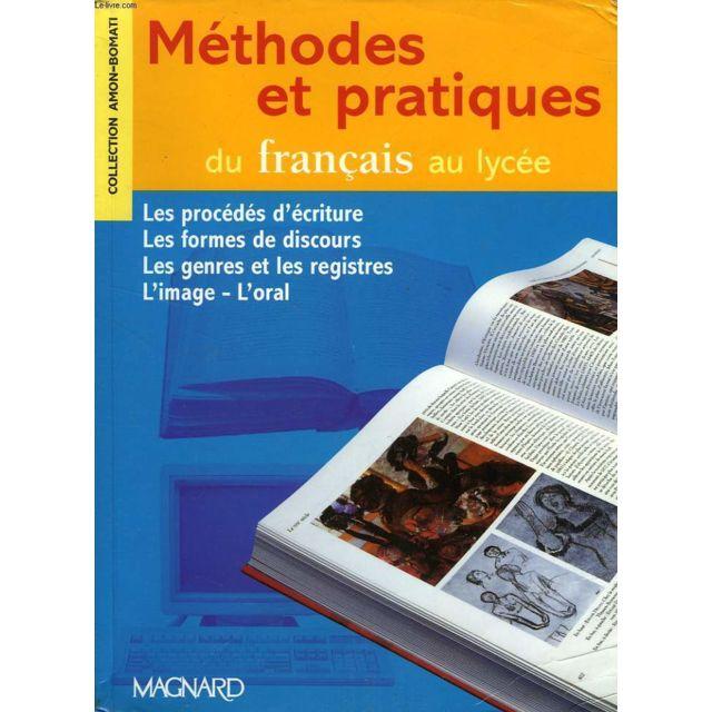 Methodes Et Pratiques Du Francais Au Lycee