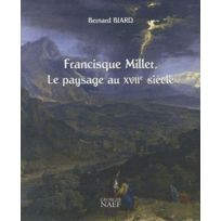 Georges Naef - Francisque Millet ; le paysage au Xvii siècle