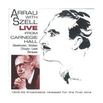 Archives Nationales - Arrau With Szell : Live From Carnegie Hall