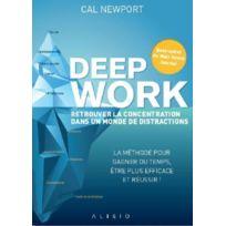 Alisio - deep work ; retrouver la concentration dans un monde de distractions