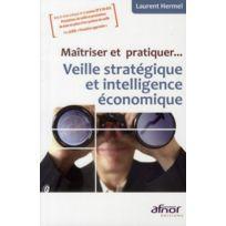 Afnor - maîtriser et pratiquer. veille stratégique et intelligence économique