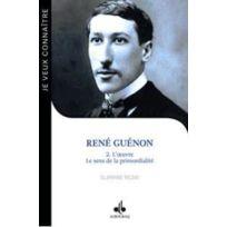 Albouraq - René Guénon tome 2 ; l'oeuvre, le sens de la primordialité