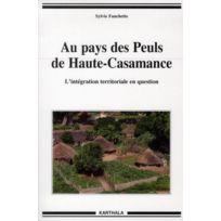 Karthala - Au Pays Des Peuls De Haute-Casamance. L'Integration Regionale En Question