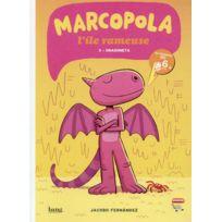Bang - Marcopola ; l'île rameuse tome 3 ; Dragoneta