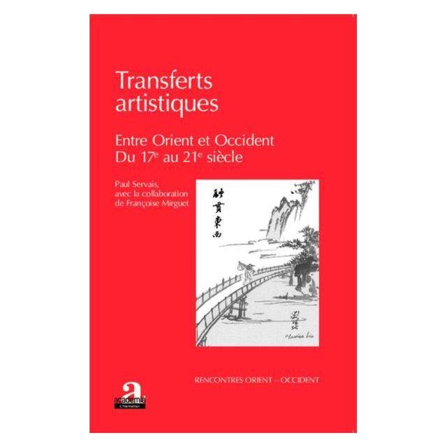 Academia - transferts artistiques entre Orient et Occident ; du 17e au 21e siècle