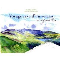 Creer - voyage, rêve d'un volcan ; en aquarelles