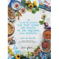 Hachette - Le livre de cuisine qui fait aimer les fruits et les légumes à toute la famille