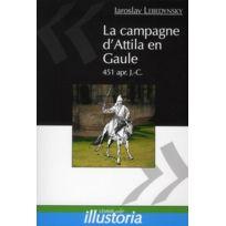 Les Editions Maison - la campagne d'Attila en Gaule, 451 ap. JC