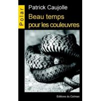 Editions Du Caiman - Beau temps pour les couleuvres